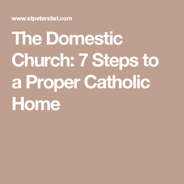 Wedding Altar Quotes: The Domestic Church: 7 Steps To A Proper Catholic Home