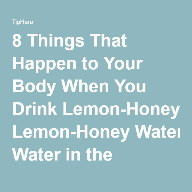 8 Things That Happen to Your Body When You Drink Lemon-Honey Water in the Morning