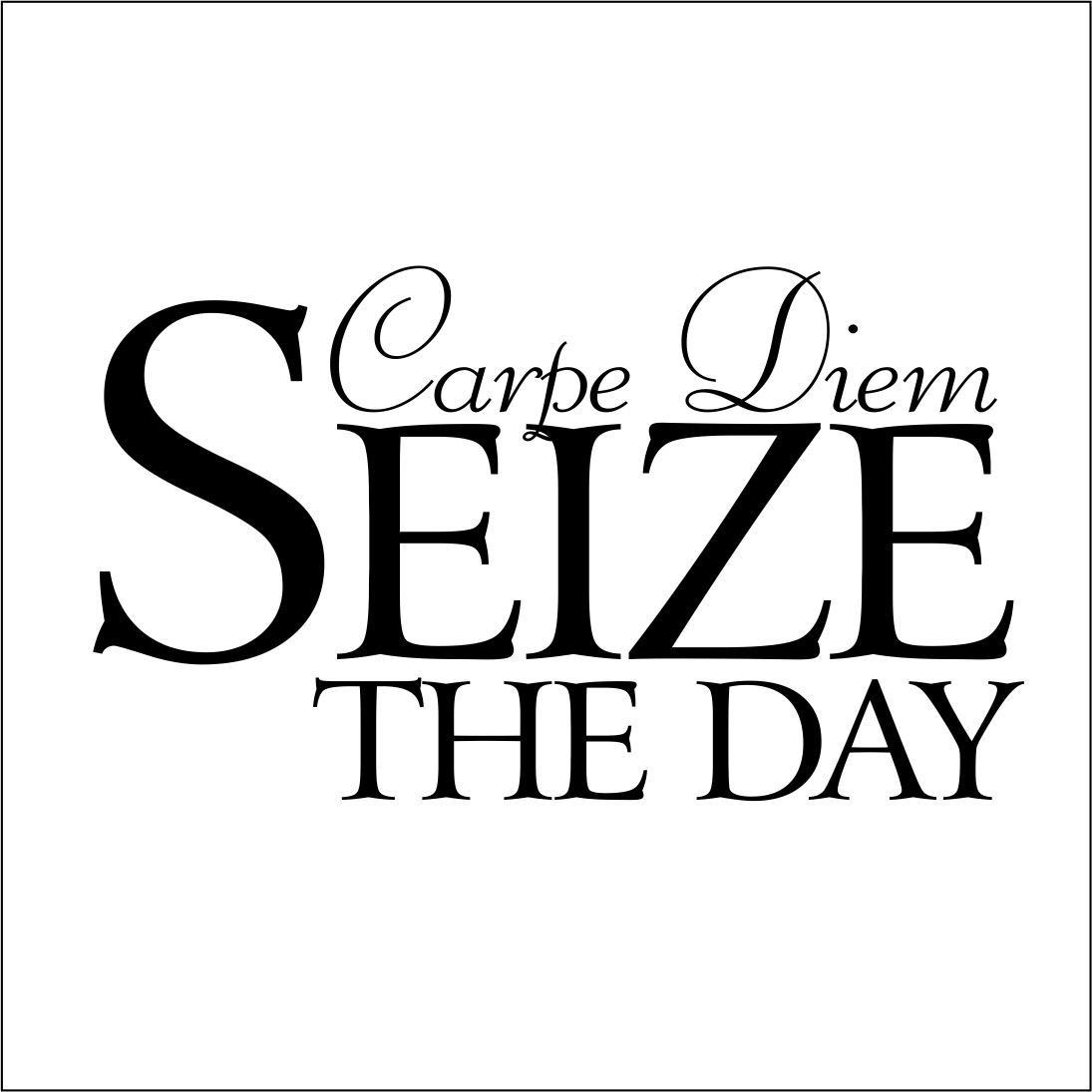 Carpe Diem Seize The Day Latin Quotes Inspirational Quotes Motivation Carpe Diem
