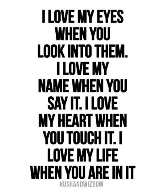 Cmo I Love Everything About You And My Life Is Gorgeous Since You Brightened Up My World By Tak My Heart Quotes Good Relationship Quotes Love Yourself Quotes