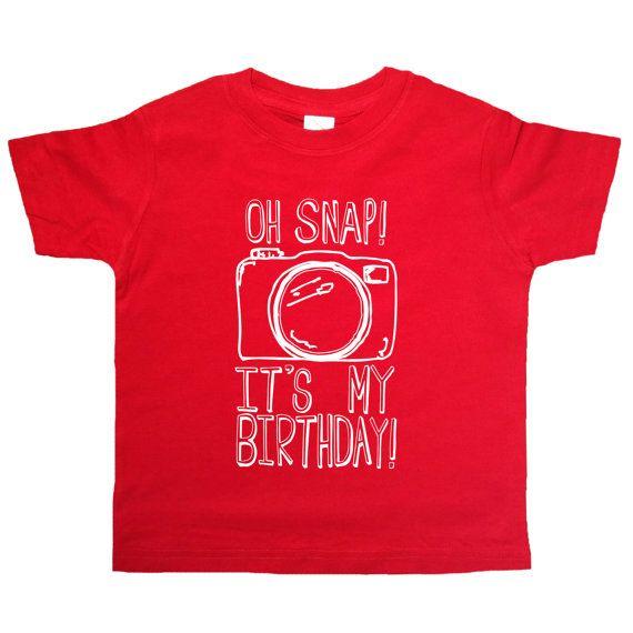 Oh Snap Its My Birthday Shirt
