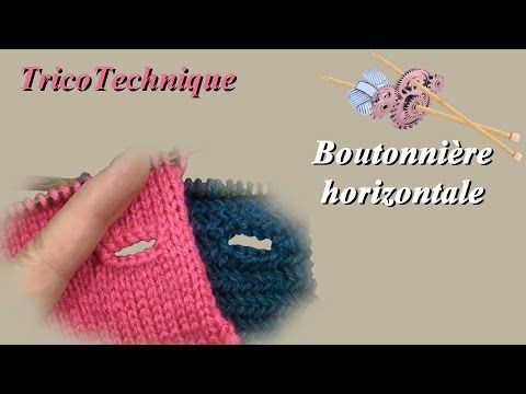 tuto tricot boutonni re horizontale youtube tricot tricot boutonni re tricot et tuto tricot. Black Bedroom Furniture Sets. Home Design Ideas