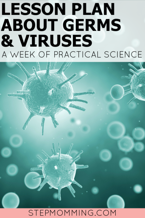 Germs and Viruses Science Lesson Plan – Stepmomming Blog