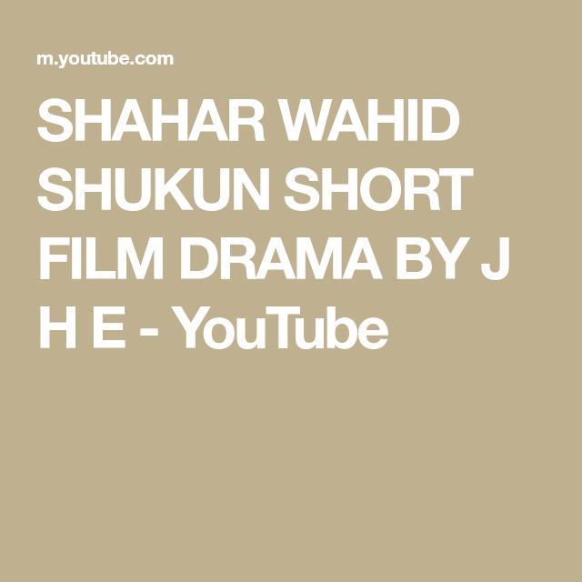 Shahar Wahid Shukun Short Film Drama By J H E Youtube Short Film Film Drama