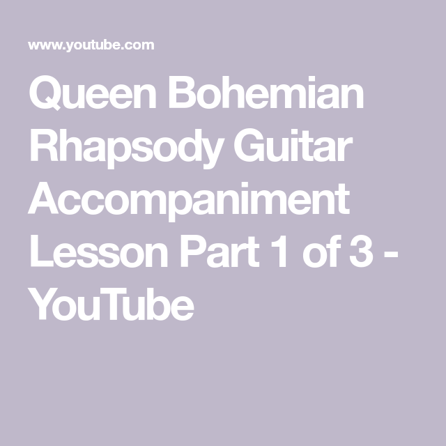 Queen Bohemian Rhapsody Guitar Accompaniment Lesson Part 1 Of 3