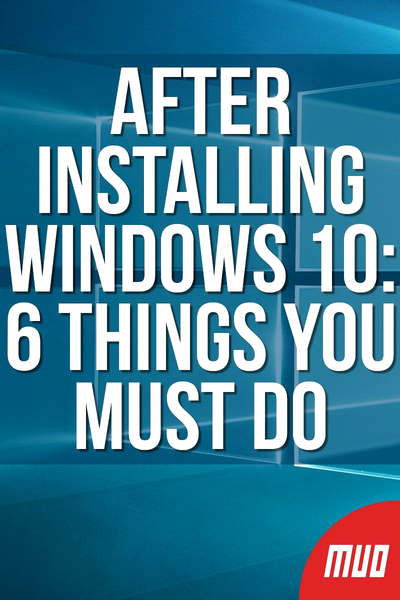 MakeUseOf.com — Technology, Simplified — Windows 10 is pretty easy to get started with, but for the best experience, there are some important things to do after installing Windows 10. Doing these takes a bit of time, but sets you up for a smoother time down the road. #Windows #Windows10 #OperatingSystem #Recommendations #Microsoft #Guide #Software