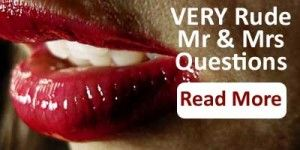 Very Rude Mr And Mrs Questions