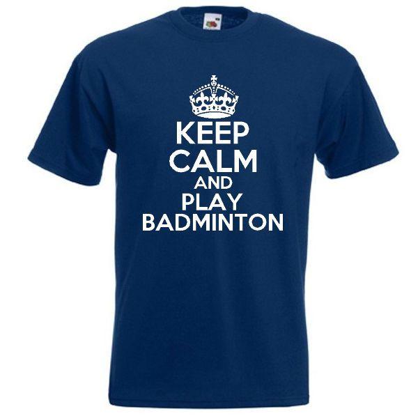 Keep Calm And Play Badminton T Shirt Joke Funny Badminton T Shirts Badminton Shirt Badminton
