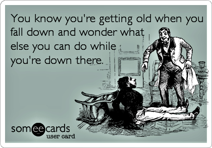 Pin By Suzi Pounds On Old Age Getting Old Falling Down Funny