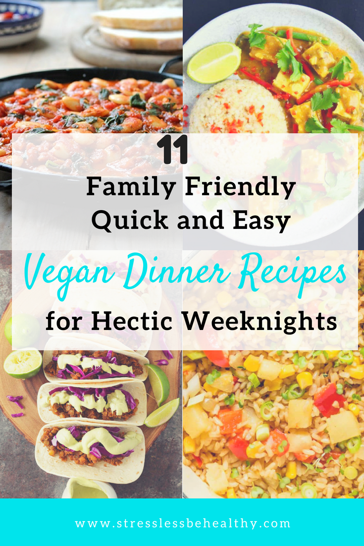 11 Family Friendly Quick And Easy Vegan Dinner Recipes For