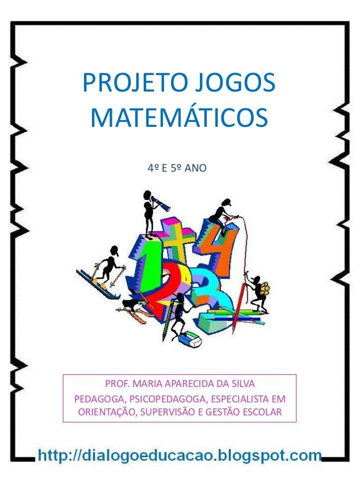 Projeto Jogos Matematicos Jogos Matematicos Ensino Fundamental