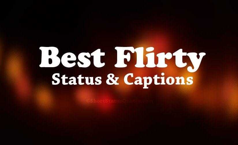 100+ [Best] Flirty Status, Captions & Flirty Text Messages