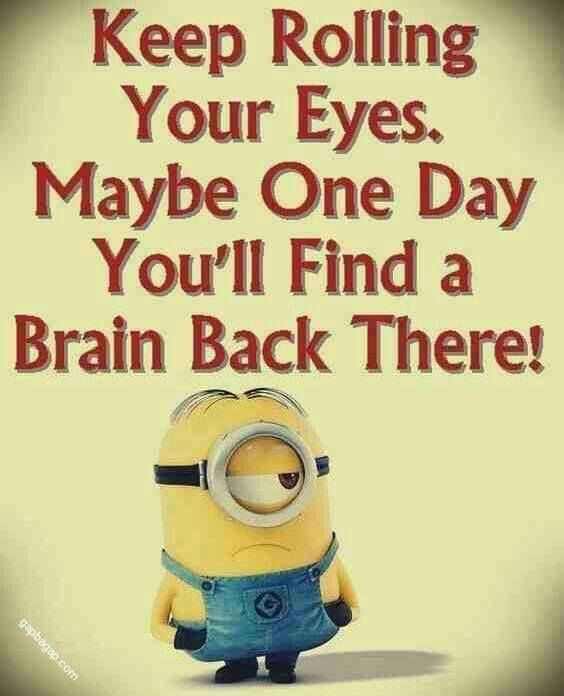 Funny Jokes About Brains By Minions Funny Quotes Funny Quotes For Teens Funny Minion Quotes