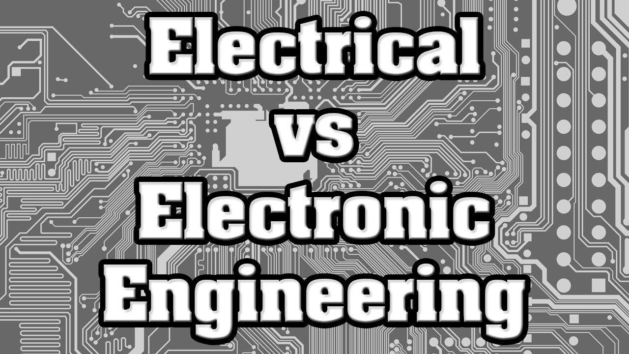 Electrical Engineering vs Electronic Engineering Degree - Career Guide  Engineering degrees