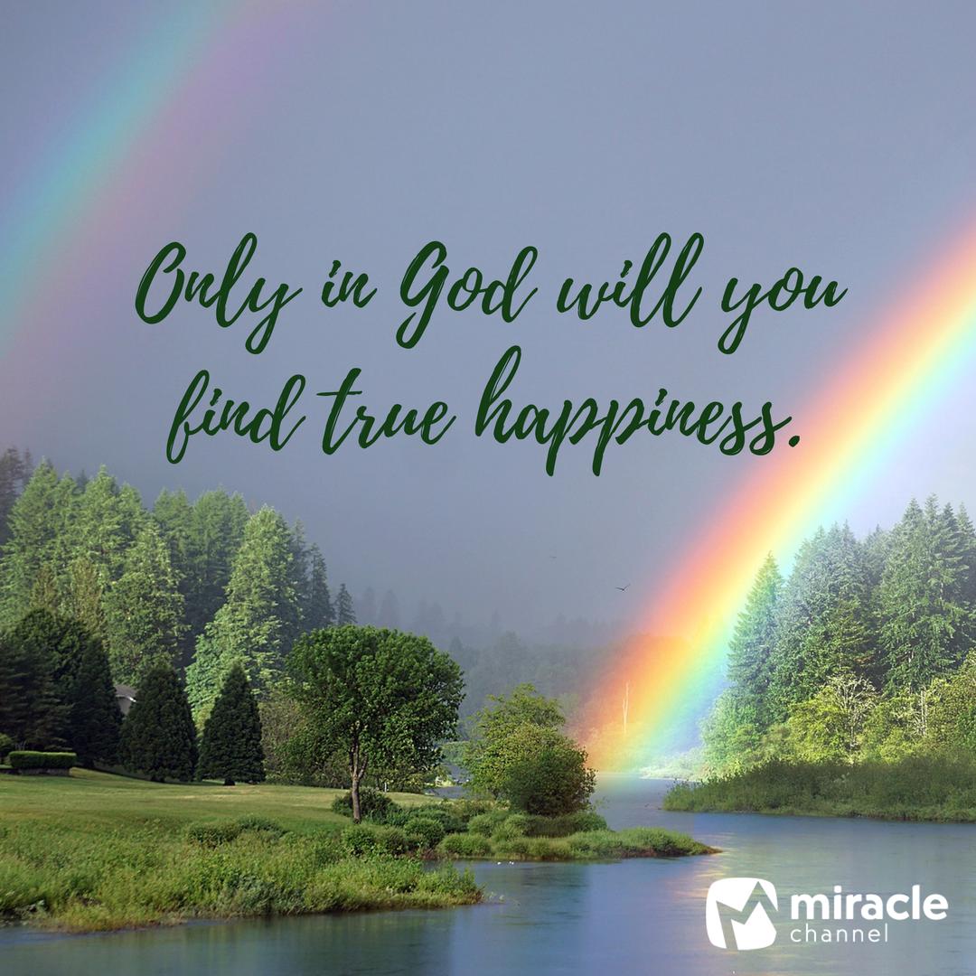 pin by bruce on god s rainbow true happiness faith in god