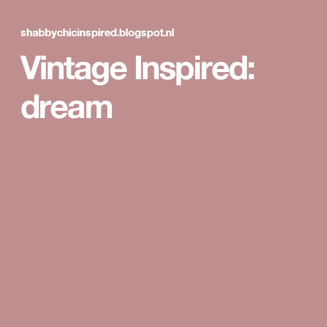Vintage Inspired: dream