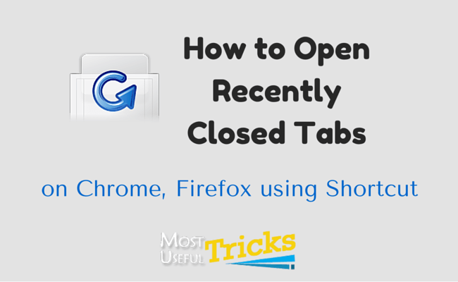 How to Open Closed Tabs in Chrome, Firefox,