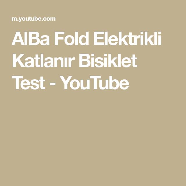 Alba Fold Elektrikli Katlanir Bisiklet Test Youtube Make It Yourself Playlist