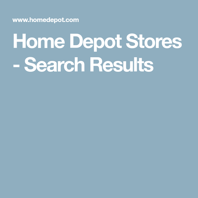 Home Depot Stores - Search Results