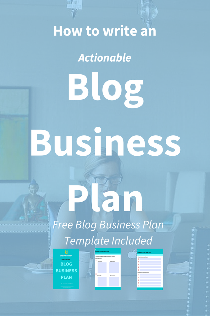 How to write an actionable blog business plan free template how to write blog business plan this is a must for those of you who want to convert the blog into a profitable business blog business plan might look cheaphphosting Images