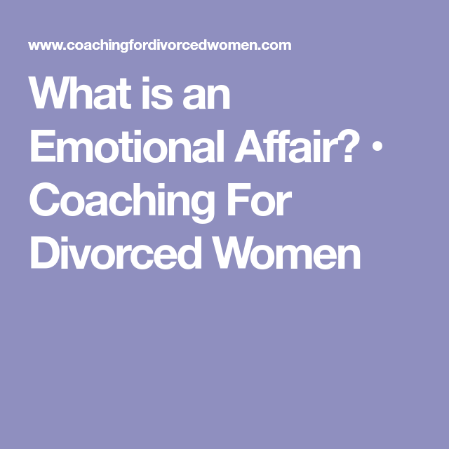 wife emotional affair divorce
