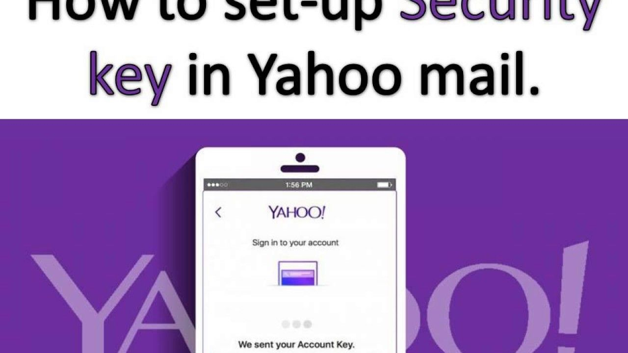 Key feature is best thing provided by the yahoo team. You can easily secure your yahoo account with the help of your smart phone.