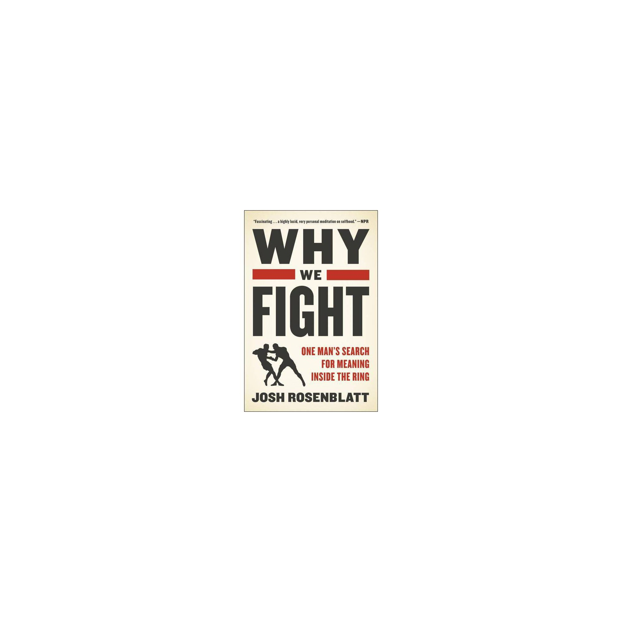 Mixed Martial Arts Games: Why We Fight - By Josh Rosenblatt (Paperback)
