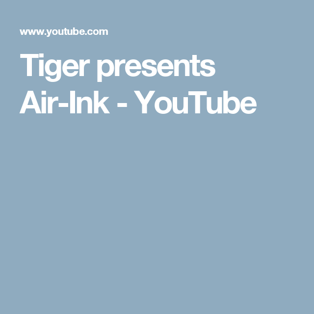 Tiger presents Air-Ink - YouTube