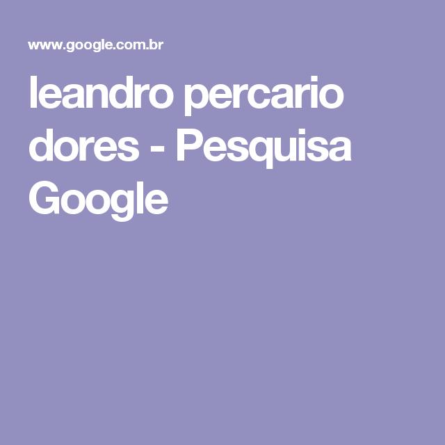 leandro percario dores - Pesquisa Google