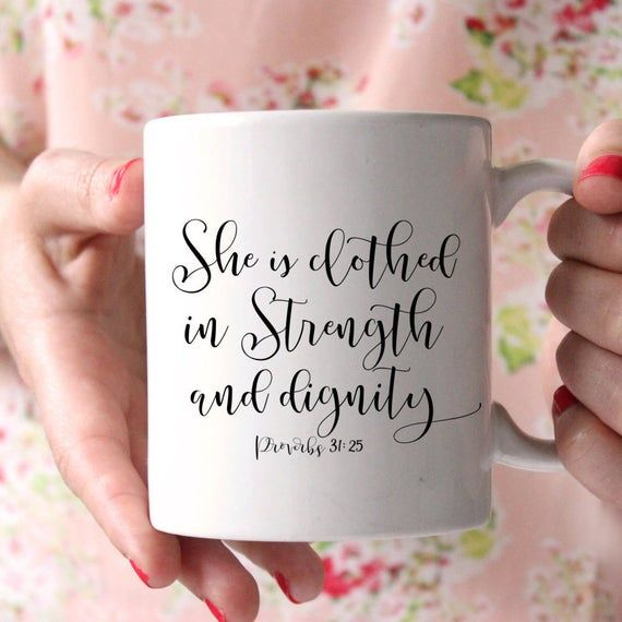 Christian Mug, She is clothed in Strength, coffee mug, Proverbs 31, Gift for her, Wedding Gift, bridesmaid gift, Scripture Mug