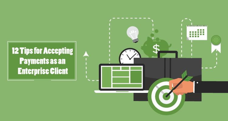 12 tips for accepting payments as an enterprise client