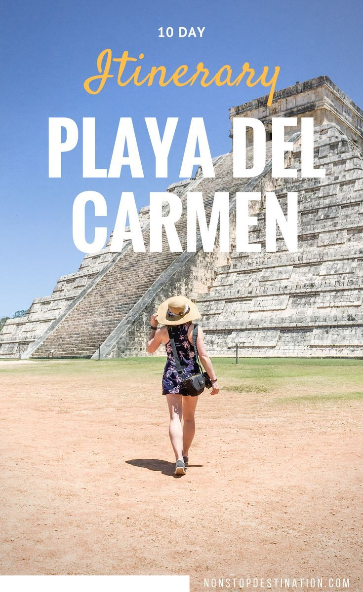 10 day itinerary to Playa Del Carmen, Mexico - travel guide - Non Stop Destination