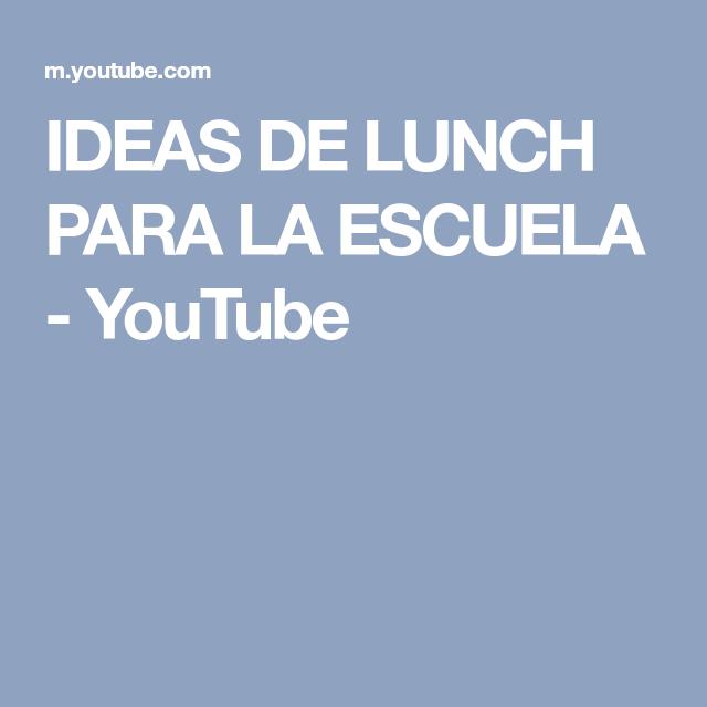 IDEAS DE LUNCH PARA LA ESCUELA - YouTube