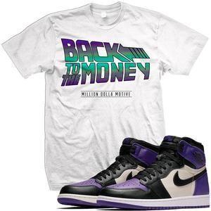 0ca5098c630b13 Jordan 1 Court Purple Match Sneaker Tees Shirt - BACK TO THE MONEY  Sneakers