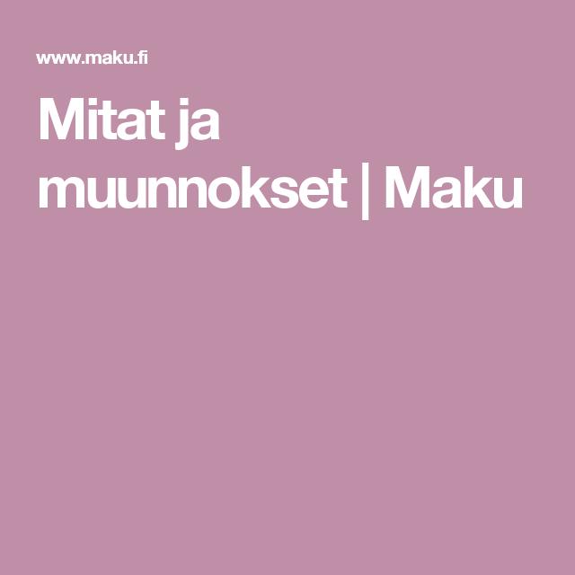 Mitat ja muunnokset | Maku