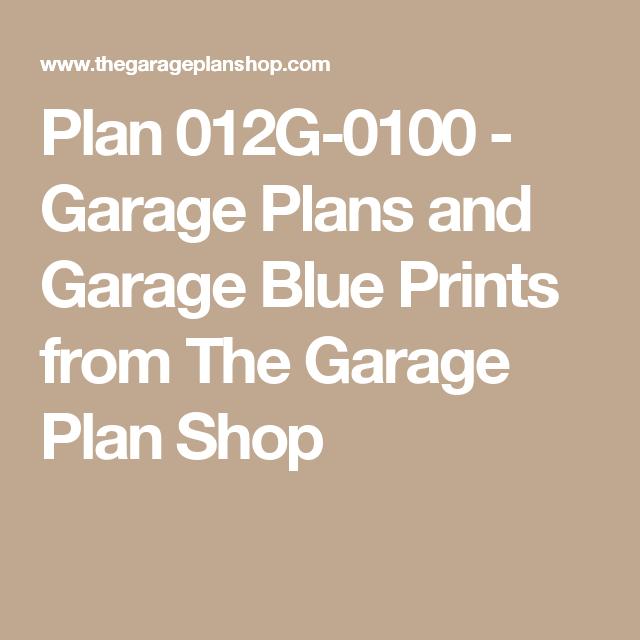 Plan 012G-0100 - Garage Plans and Garage Blue Prints from The Garage Plan Shop