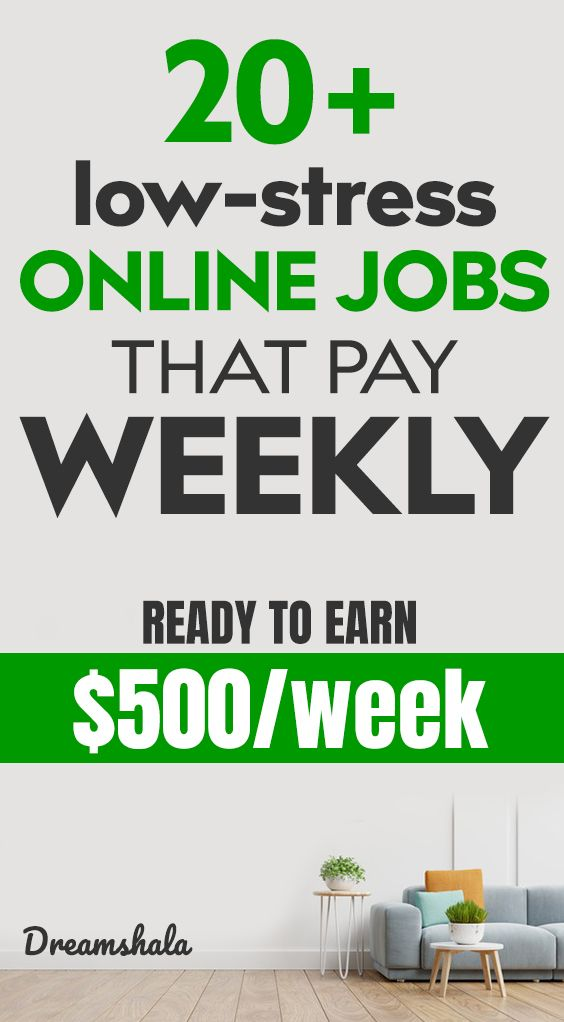 20 low-stress online jobs that pay weekly.