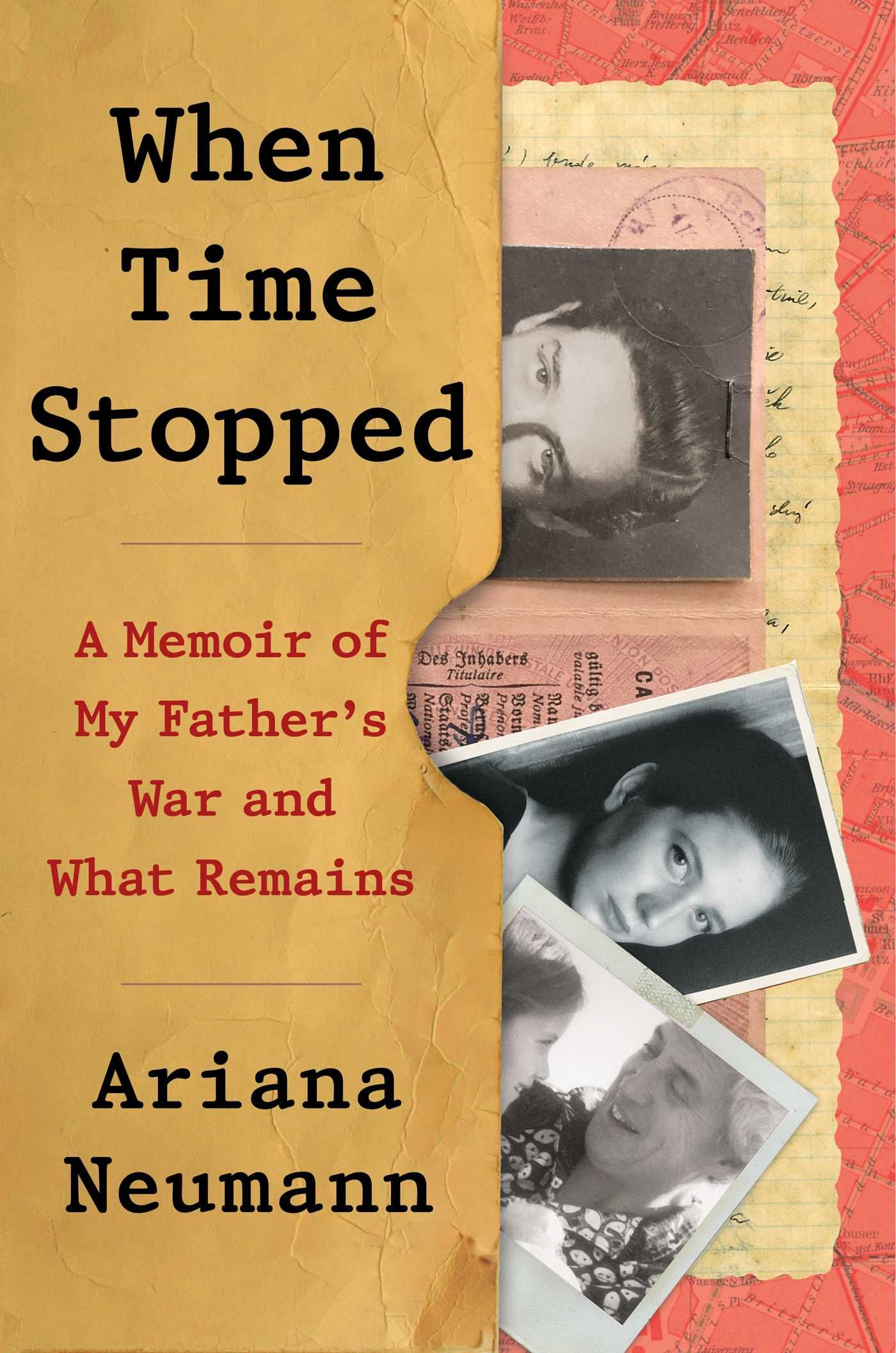 When Time Stopped A Memoir Of My Fathers War And What Remains