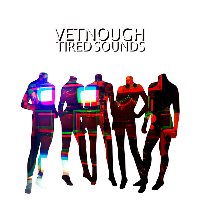 Tired Sounds, an album by Vetnough on Spotify in 2020