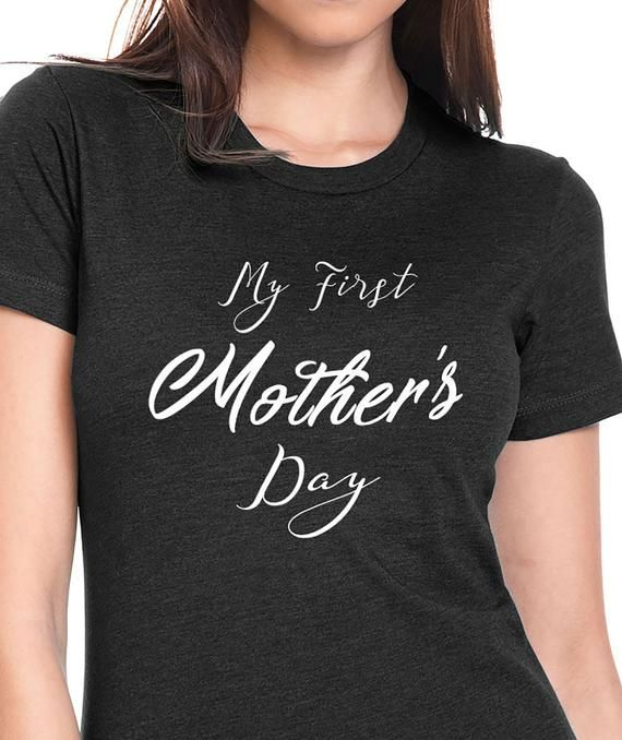 06a5af892 My First Mothers Day T-Shirt Mothers Day Gift, Cool Mom Shirt, Perfect Mother  Gift, Awesome Wife Gif