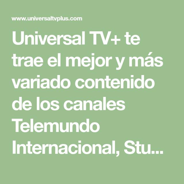 Universal Tv Te Trae El Mejor Y Mas Variado Contenido De Los Canales Telemundo Internacional Studio Universal Tv S Chicago Fire Caso Cerrado Ley Y El Orden