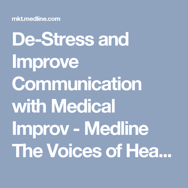 De-Stress and Improve Communication with Medical Improv - Medline The Voices of Healthcare Blog