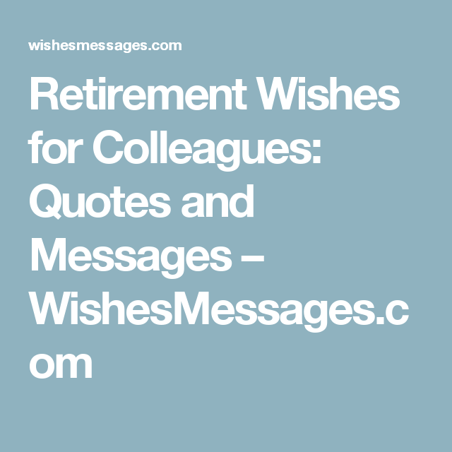 Retirement Wishes Quotes Interesting Retirement Wishes For Colleagues Quotes And Messages .