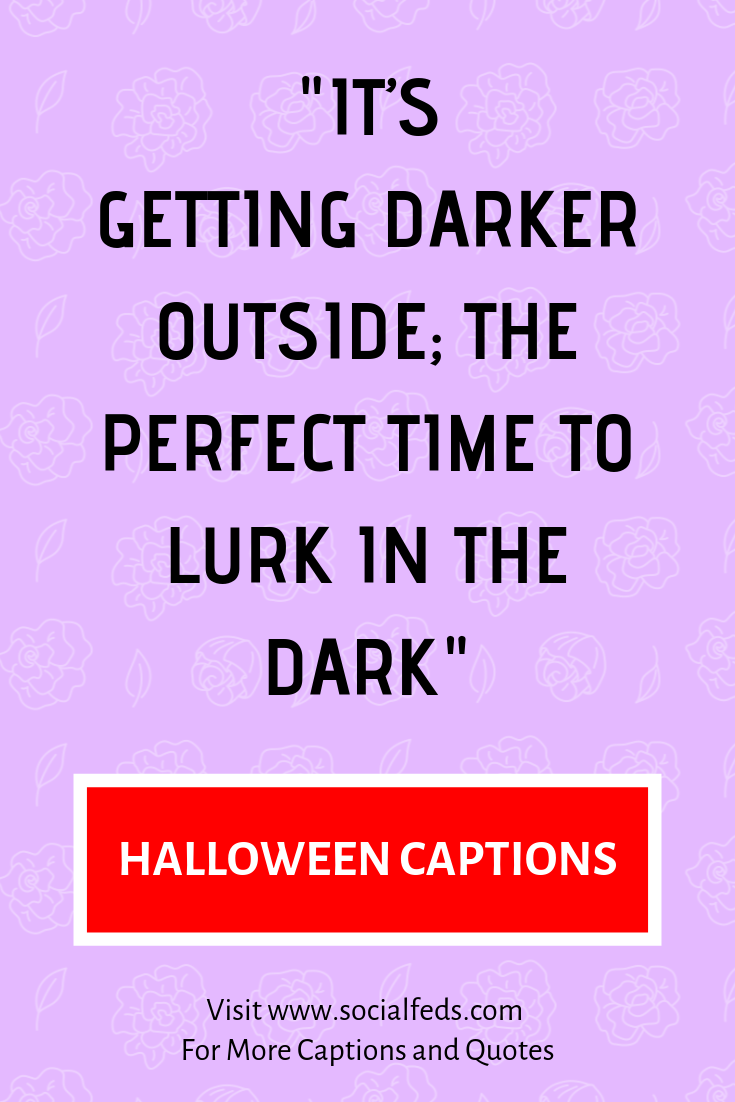 Halloween Captions For Instagram Deep Captions For Instagram Friend Quotes For Girls Inspirational Quotes For Girls