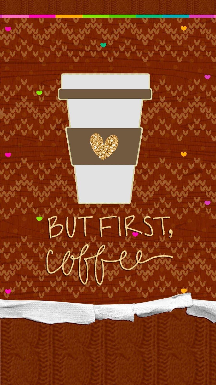 But first, Coffee! Iphone wallpaper, Winter coffee, Tea