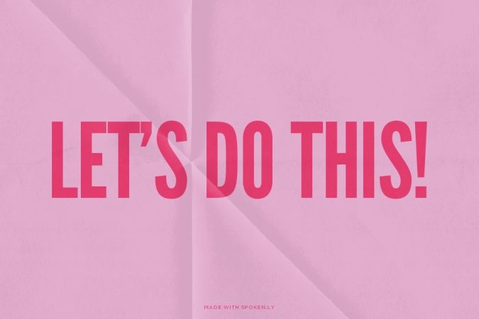 Let's Do This!   Carmen made this with Spoken.ly
