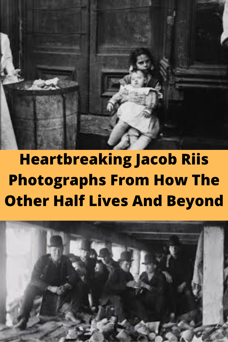 New Funny Pins Heartbreaking Jacob Riis Photographs From How The Other Half Lives And Beyond Heartbreaking Jacob Riis Photographs From How The Other Half Lives And Beyond 6
