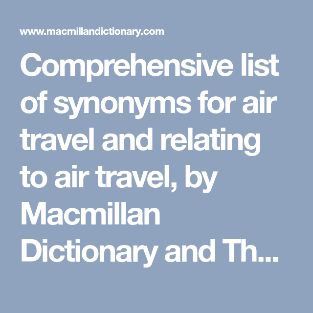 Comprehensive list of synonyms for air travel and relating to air travel, by Macmillan