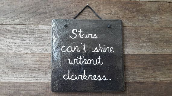 """Ceramic sign//Clay sign//Wall hanging//Hanging tile """"stars can't shine without darkness""""//Inspirational quote"""