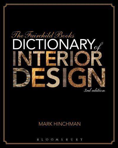 The Fairchild Books Dictionary of Interior Design by Mark Hinchman 9781609015343 9781609015343 | eBay